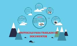 PROTOCOLO PARA TRASLADO DE DOCUMENTOS