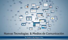 Nuevas Tecnologias  & Medios de Comunicacion