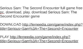 Serious Sam: The Second Encounter full game free pc, downloa