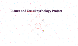 Bianca and Tori's Psychology Project