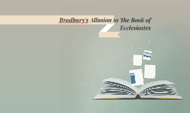 Bradbury's Allusion to The Book of Ecclesiastes