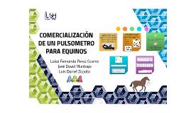COMERCIALIZACIÓN DE UN PULSOMETRO PARA EQUINOS