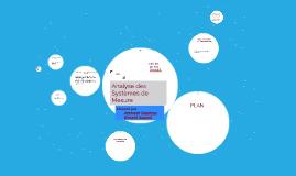 Copy of ANALYSE DES SYSTEMES DE MESURE