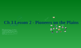 Copy of Ch 3 Lesson 2 - Pioneers on the Plains