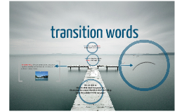 Copy of Copy of transition words