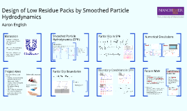 Copy of Design of Low Residue Packs by Smoothed Particle Hydrodynami