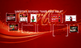 "Copy of LOGÍSTICA REVERSA ""CASE COCA COLA"""