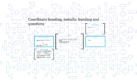Coordinate bonding, metallic bonding and questions