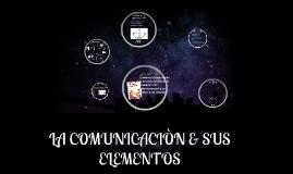 Copy of LA COMUNICACIÒN & SUS ELEMENTOS