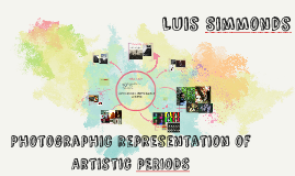 Photographic representation of Artistic Periods
