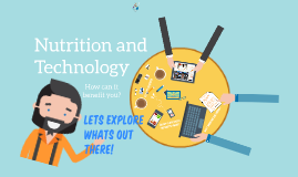 Copy of Nutrition and Technology