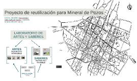 Proyecto de reutilización para Mineral de Pozos