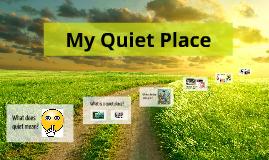 My Quiet Place