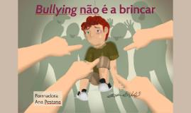 Bullying não é a brincar