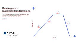 Copy of Dataloggere i matematikkundervisning