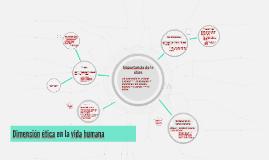 Copy of Dimensión ética en la vida humana