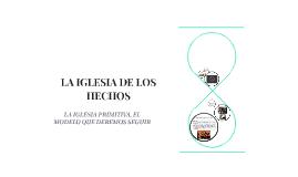 LA IGLESIA DE LOS HECHOS