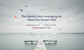 The Opioid Crisis: Leveraging the Nurse Practitioner Role