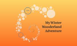 My Winter Wonderland Adventure