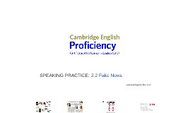 PROFICIENCY (CPE) 2.2 Fake News
