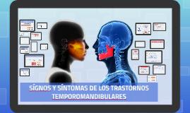 SÍGNOS Y SÍNTOMAS DE LOS TRASTORNOS TEMPOROMANDIBULARES
