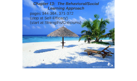 Chapter 13:  The Behavioral/Social Learning