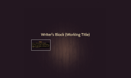Writer's Block (Working Title)