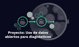 Proyecto: Uso de datos abiertos para diagnósticos