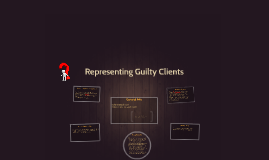 Representing Guilty Clients