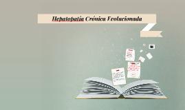Hepatopatia Cronica Evolucionada