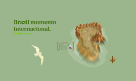 Copy of brazil momento internacional