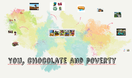 You, chocolate and poverty