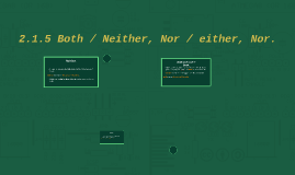 2.1.5 Both / Neither, Nor / either, Nor.
