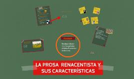 LA PROSA  RENACENTISTA Y SUS CARACTERISTICAS