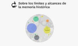 Sobre los límites y alcances de la memoria histórica