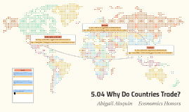 Copy of 5.04 Why do Countries Trade?