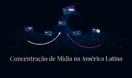 Concentração de Mídia na América Latina