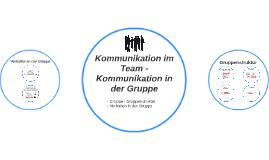 Kommunikation im Team - Kommunikation in der Gruppe