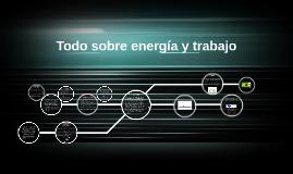 Todo sobre energia y trabajo