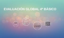 EVALUACIÓN GLOBAL 4º BÁSICO