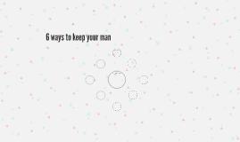 6 ways to keep your man