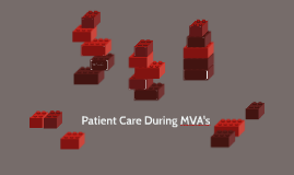 Patient Care During MVA's