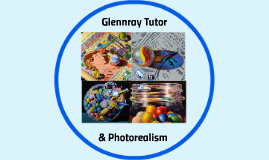 Photorealism & Glennray Tutor