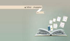 ACTIVE / PASSIVE