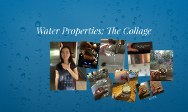 Water Properties: The Collage