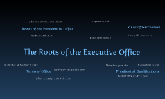 The Roots of the Executive Office