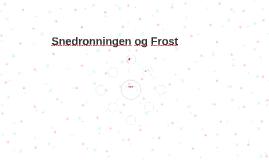 Snedronningen og Frost
