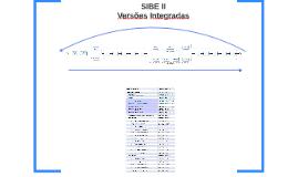 SIBE II - Versões Integradas