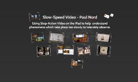 Slow Speed Physics