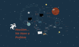 Houston... We Have  a Problem